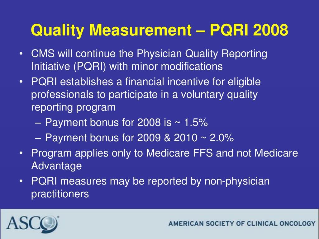 Quality Measurement – PQRI 2008