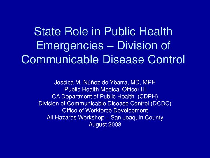 State role in public health emergencies division of communicable disease control l.jpg