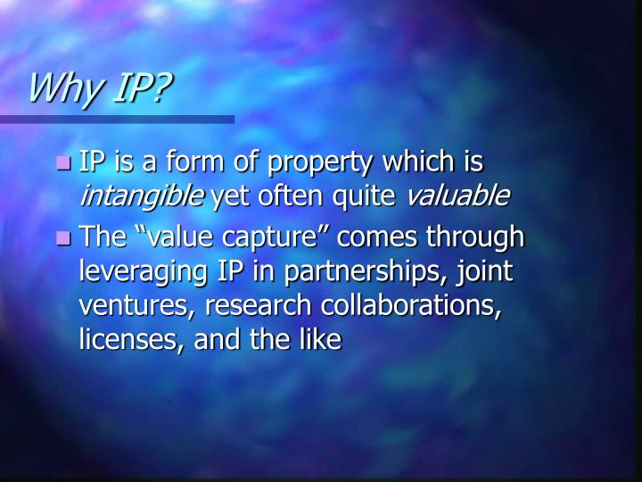 Why IP?