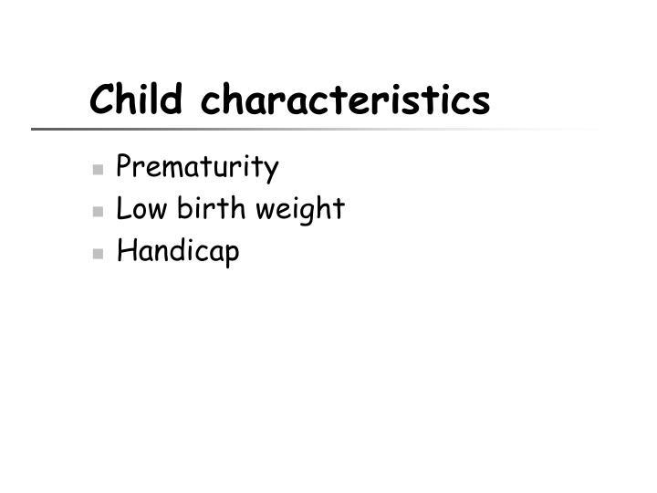 Child characteristics