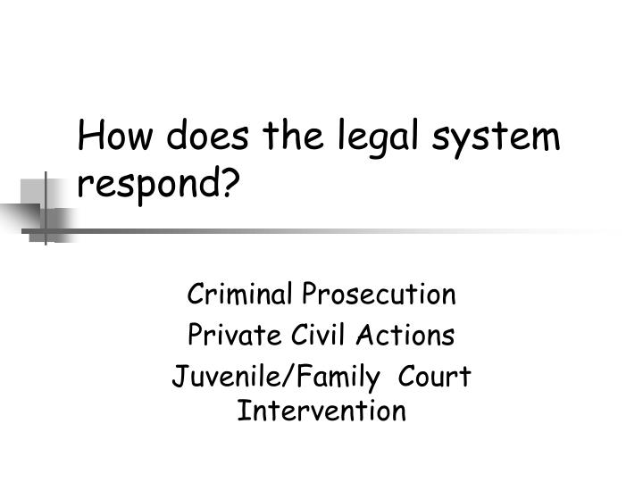 How does the legal system respond?