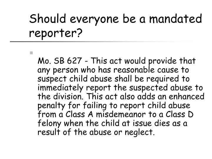 Should everyone be a mandated reporter?