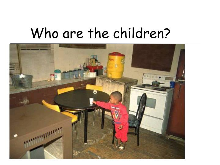 Who are the children?