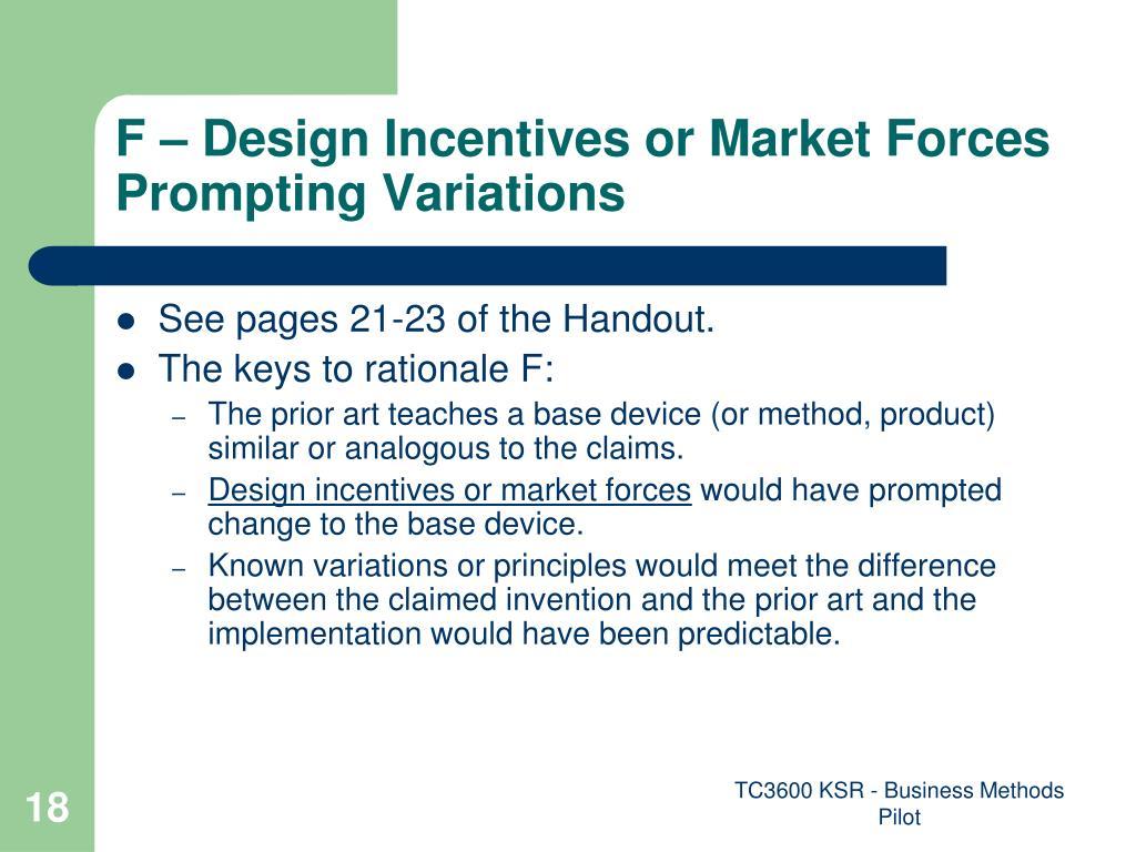 F – Design Incentives or Market Forces Prompting Variations