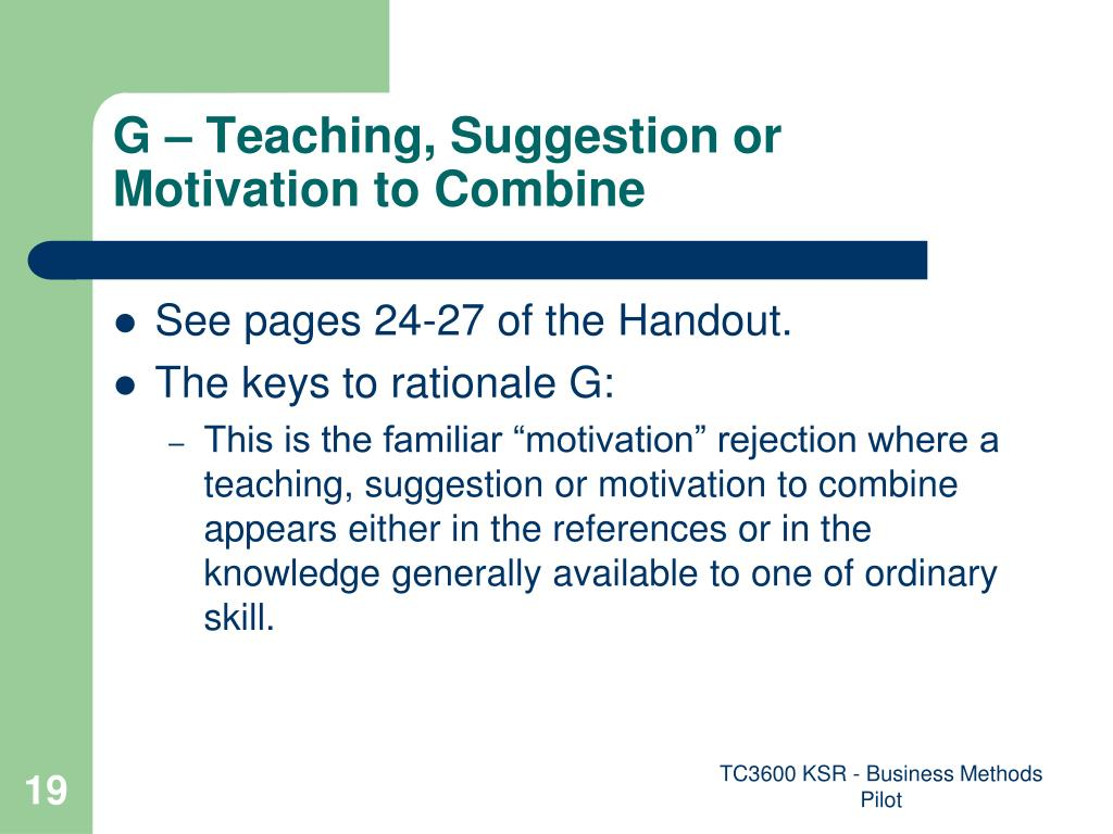 G – Teaching, Suggestion or Motivation to Combine