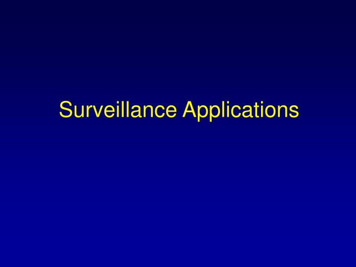 Surveillance Applications