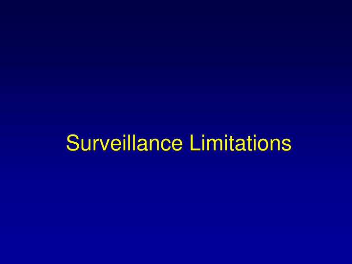 Surveillance Limitations