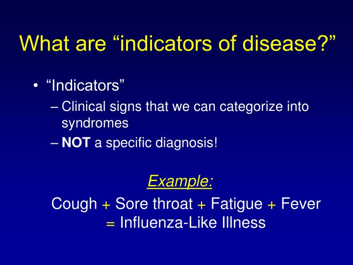 "What are ""indicators of disease?"""