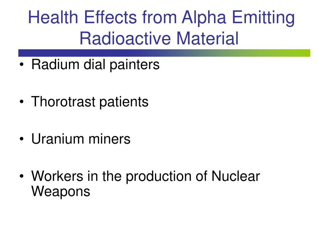 Health Effects from Alpha Emitting Radioactive Material