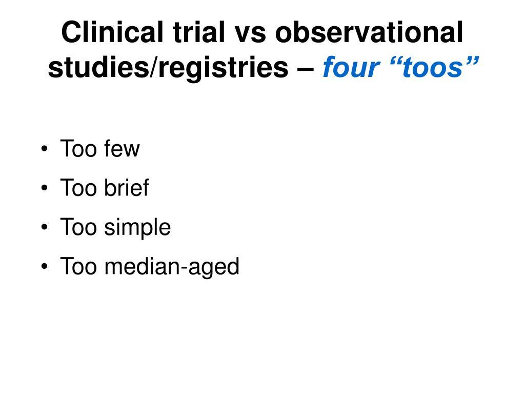Clinical trial vs observational studies/registries –