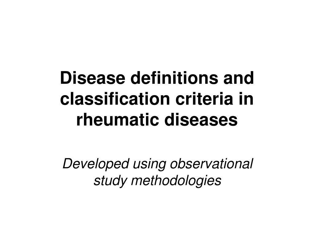 Disease definitions and classification criteria in rheumatic diseases