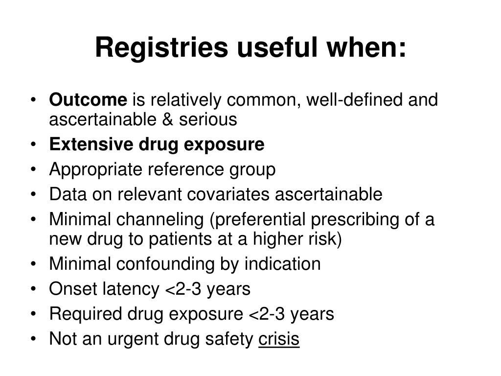 Registries useful when: