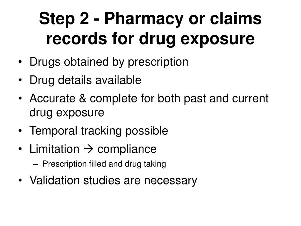 Step 2 - Pharmacy or claims records for drug exposure