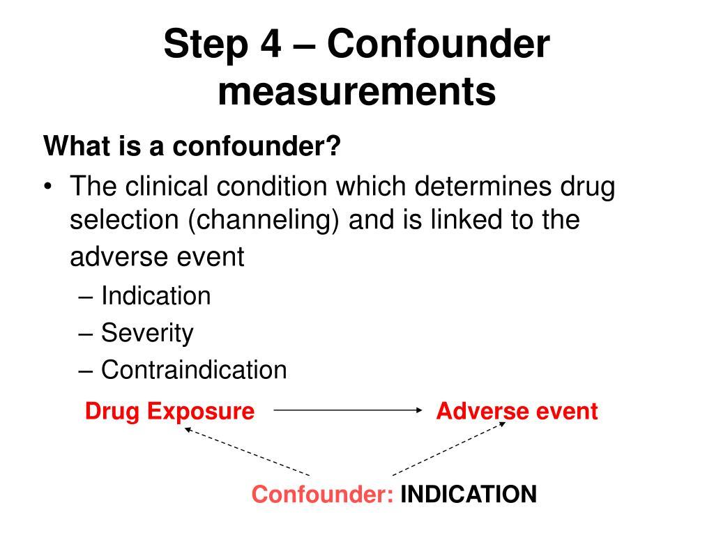 Step 4 – Confounder measurements