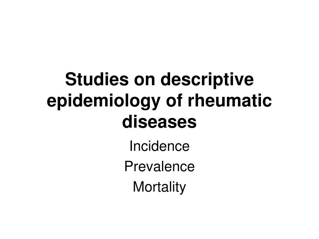 Studies on descriptive epidemiology of rheumatic diseases