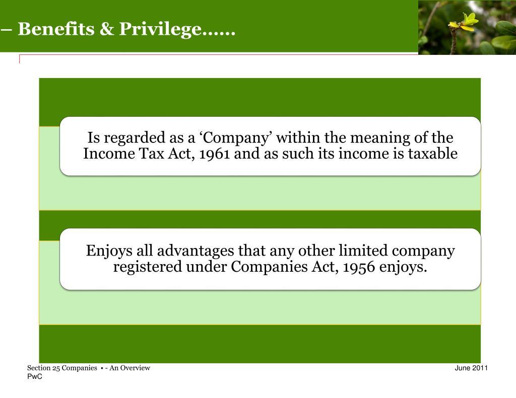 – Benefits & Privilege……