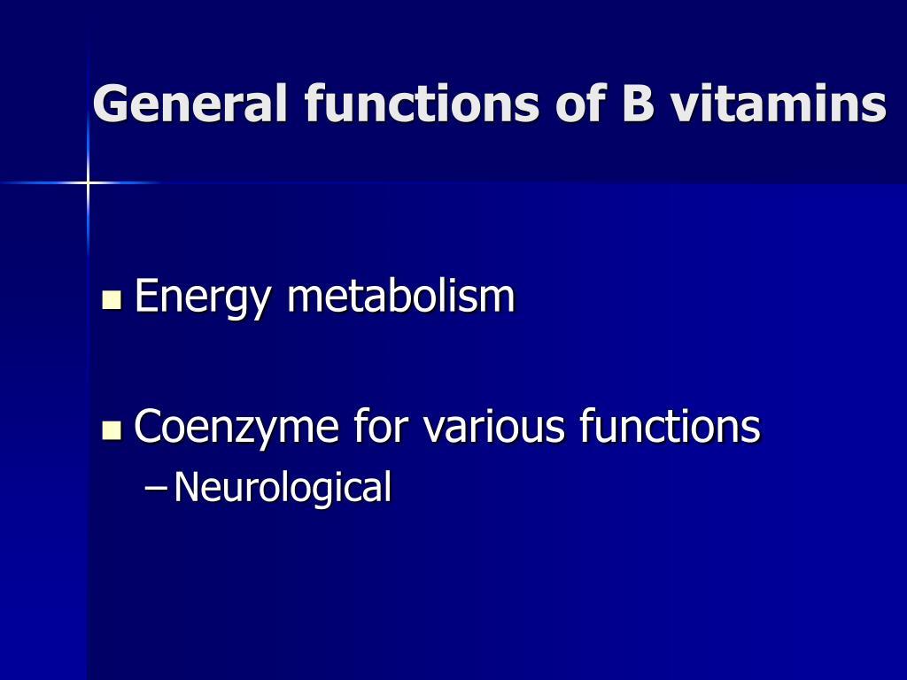 General functions of B vitamins