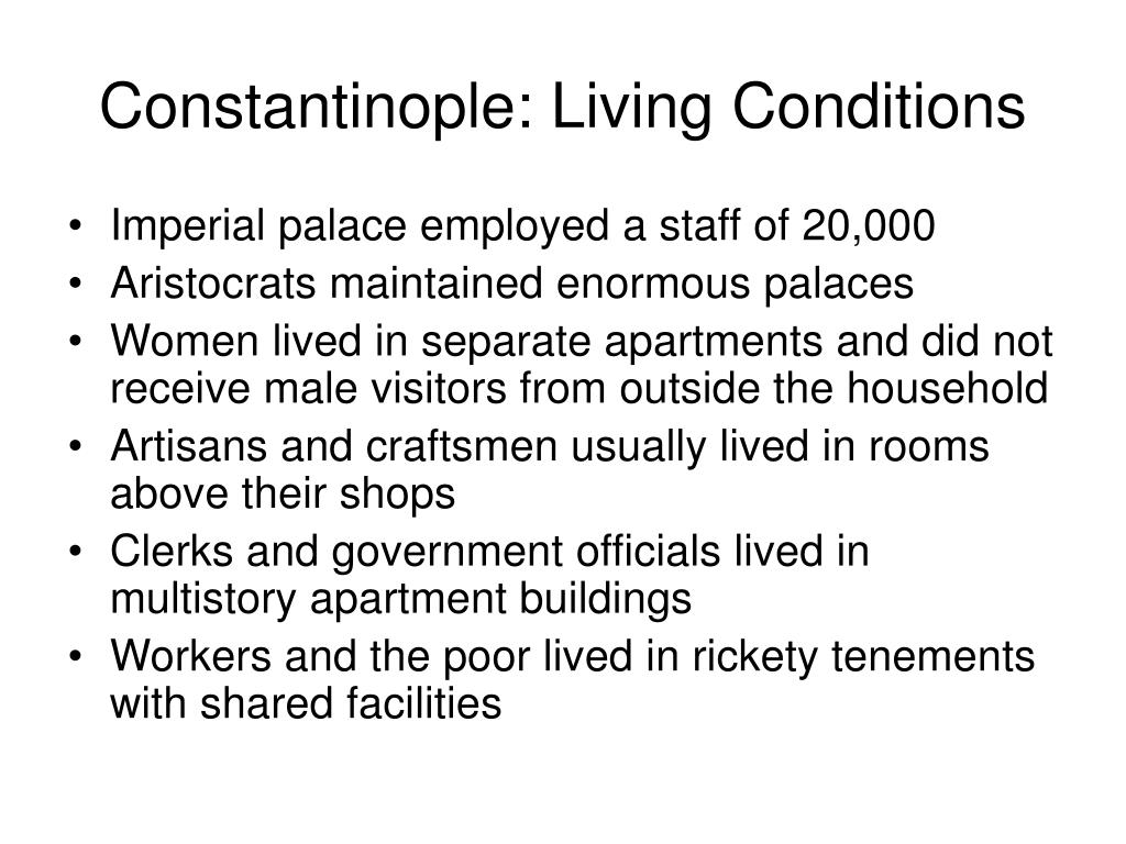 Constantinople: Living Conditions