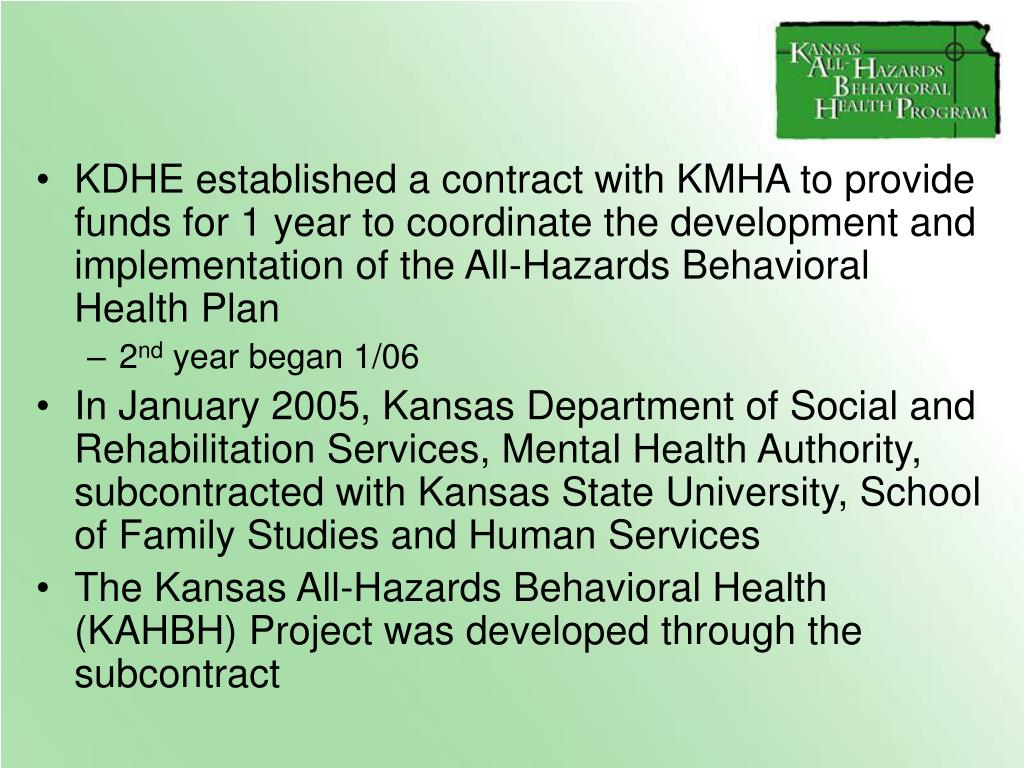 KDHE established a contract with KMHA to provide funds for 1 year to coordinate the development and implementation of the All-Hazards Behavioral Health Plan