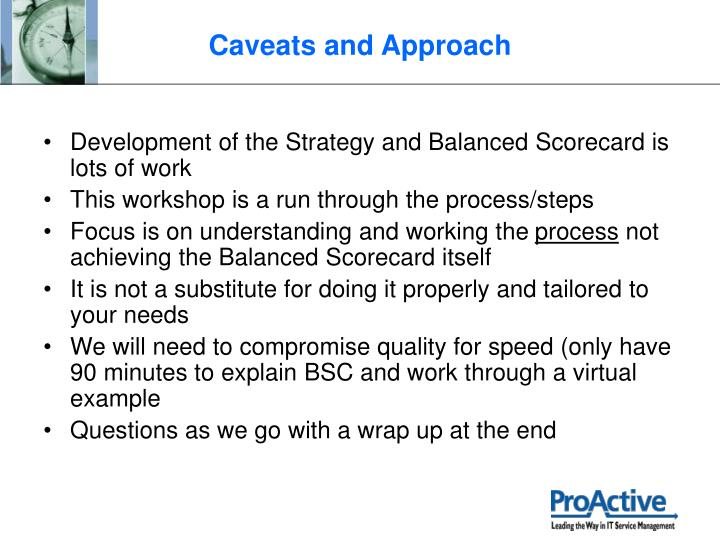 Development of the Strategy and Balanced Scorecard is lots of work