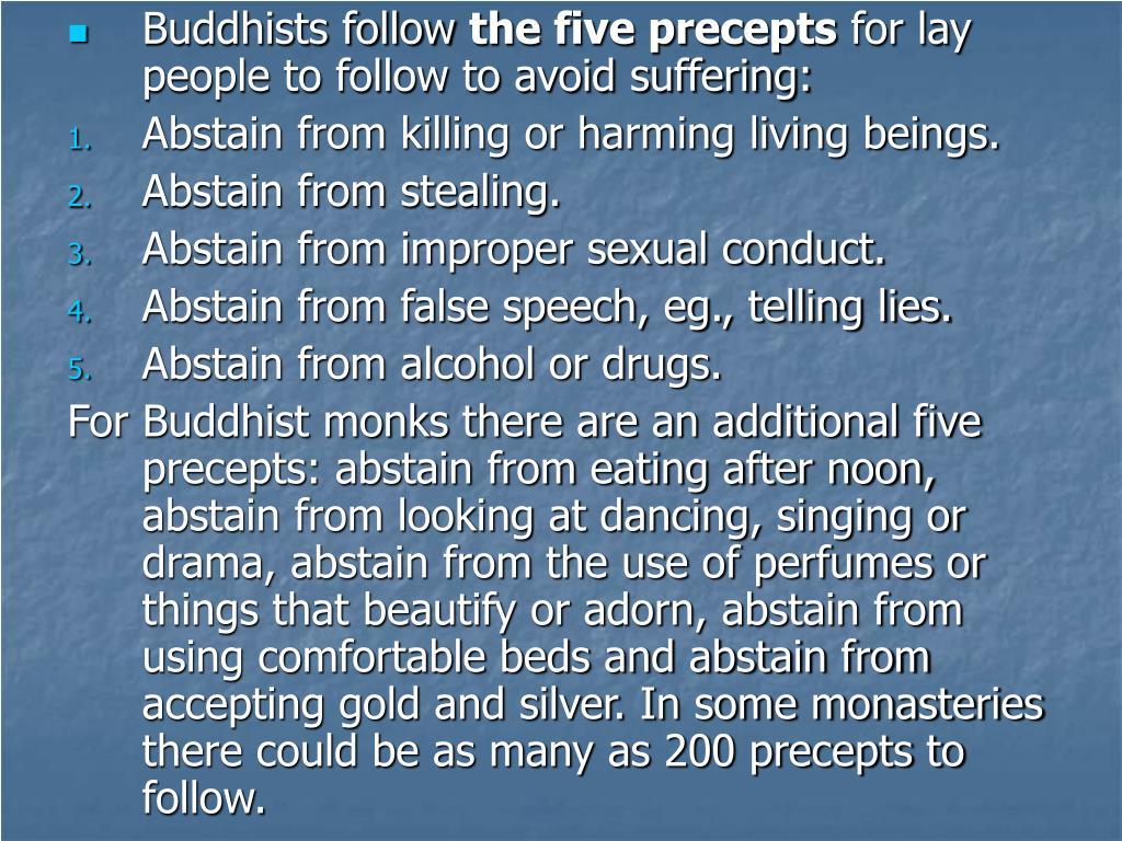 Buddhists follow