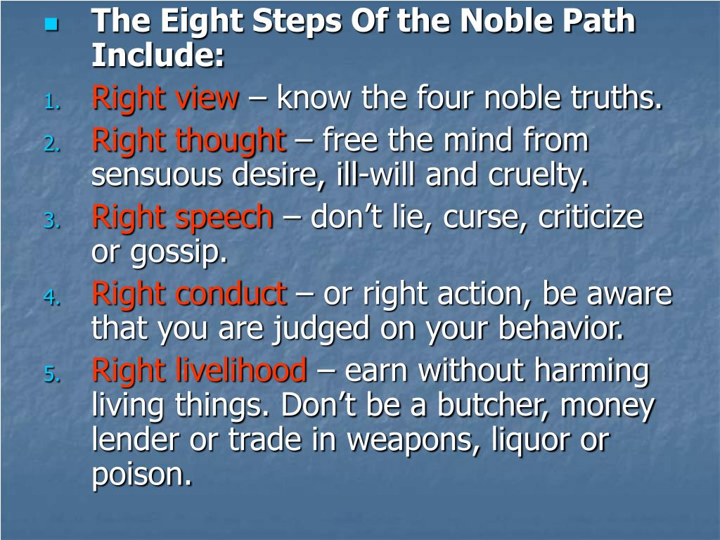 The Eight Steps Of the Noble Path Include:
