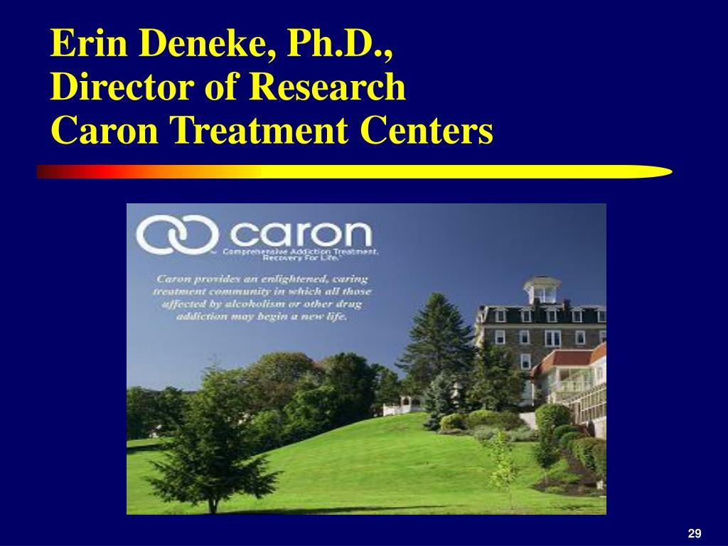 Erin Deneke, Ph.D.,