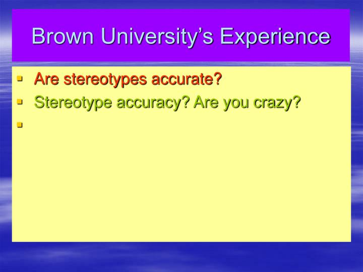 Brown University's Experience