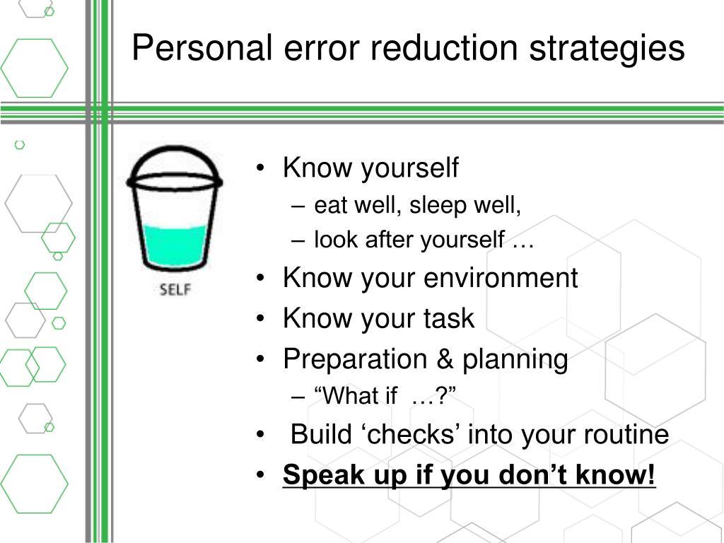Personal error reduction strategies