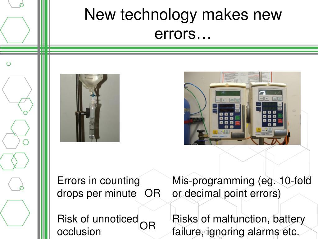 New technology makes new errors…