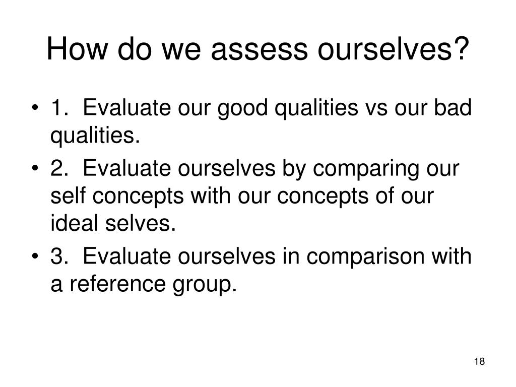 How do we assess ourselves?