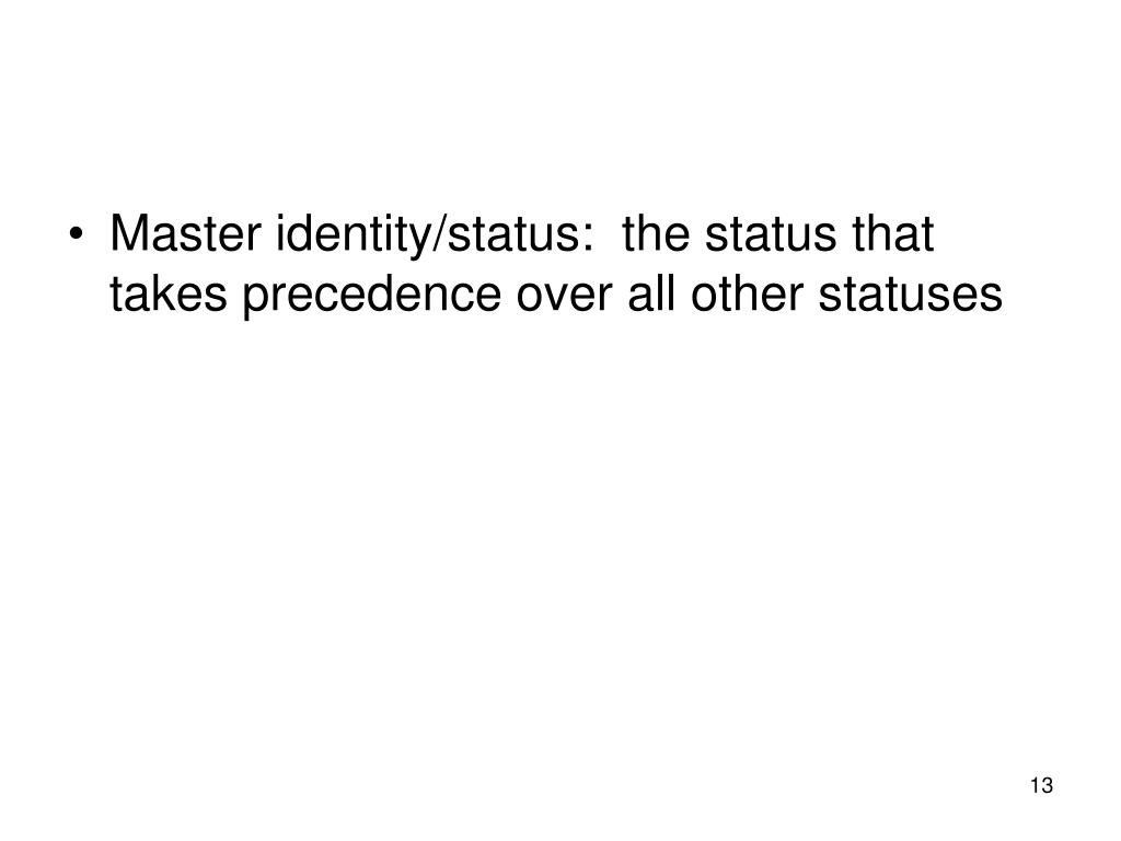 Master identity/status:  the status that takes precedence over all other statuses