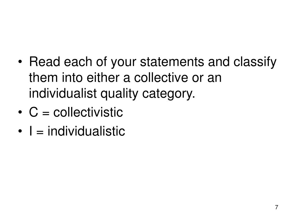 Read each of your statements and classify them into either a collective or an individualist quality category.