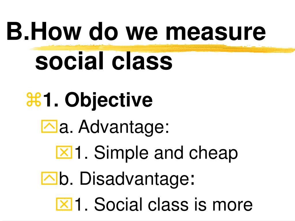 B.How do we measure social class