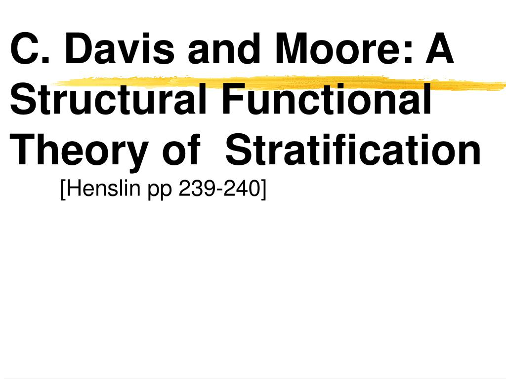 C. Davis and Moore: A Structural Functional Theory of  Stratification