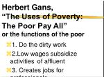 herbert gans the uses of poverty the poor pay all or the functions of the poor