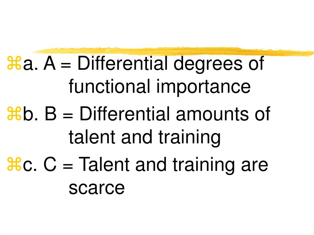 a. A = Differential degrees of functional importance