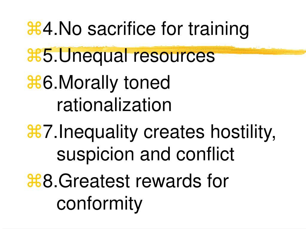 4.No sacrifice for training
