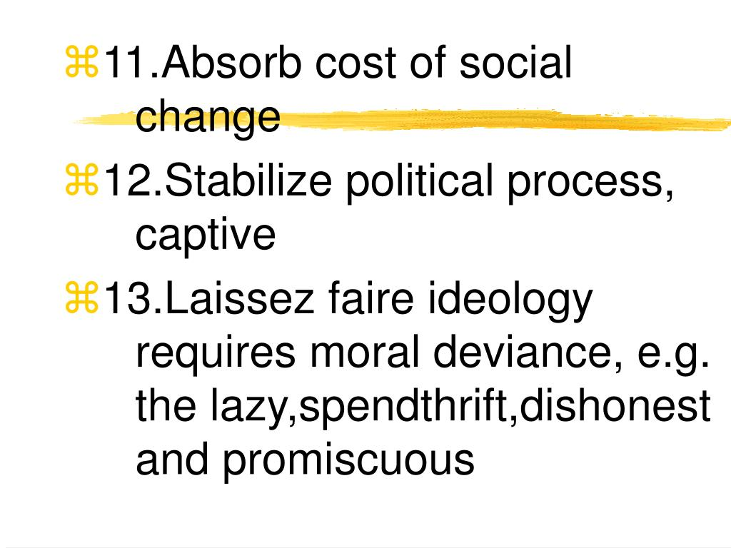 11.Absorb cost of social change