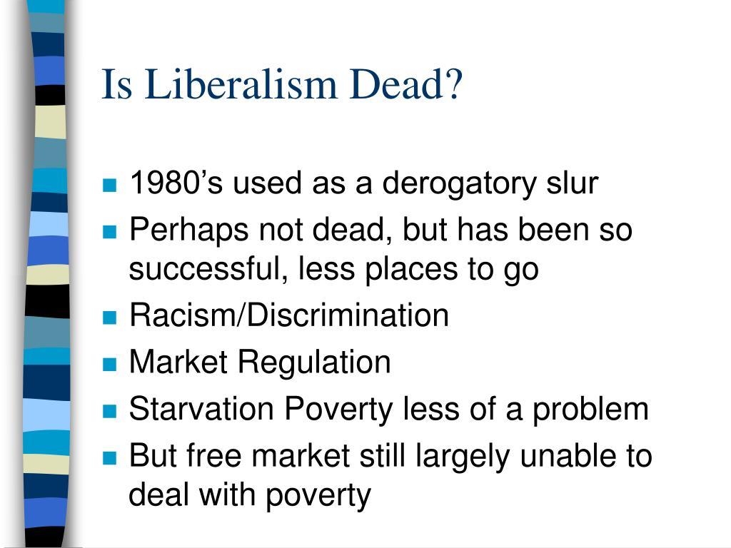 Is Liberalism Dead?