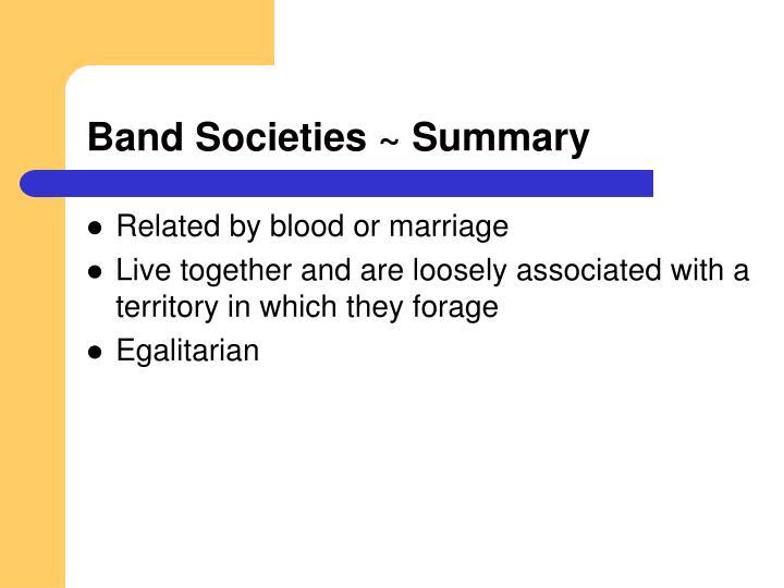 Band Societies ~ Summary