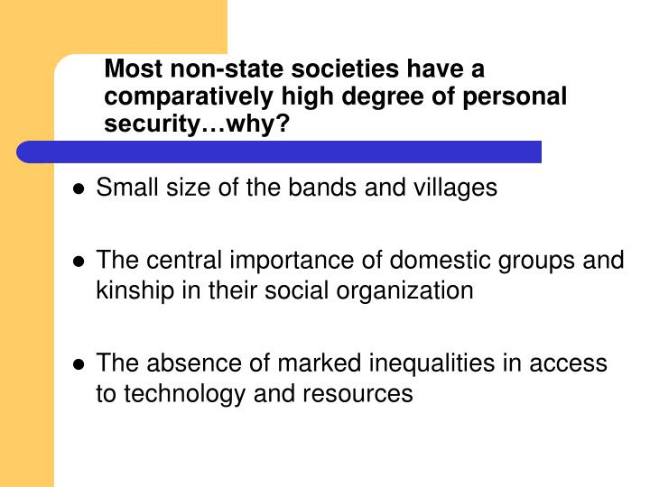 Most non-state societies have a comparatively high degree of personal security…why?