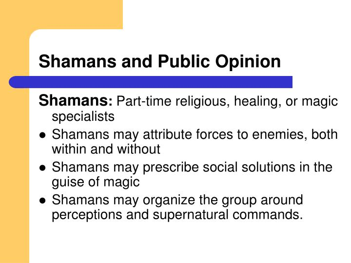 Shamans and Public Opinion