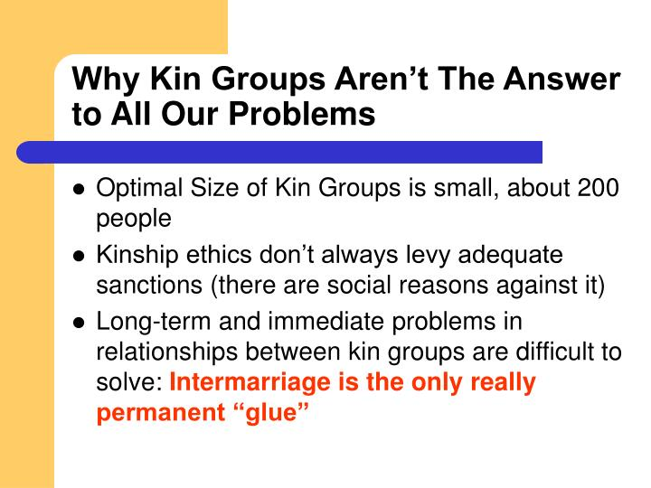 Why Kin Groups Aren't The Answer to All Our Problems