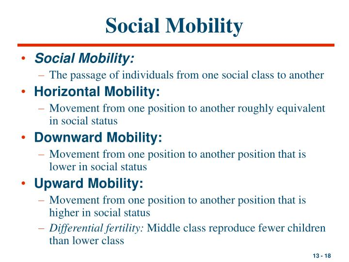 mobility of social class Free social mobility papers, essays however, the characters are living the american dream which makes social mobility to the other social classes available.