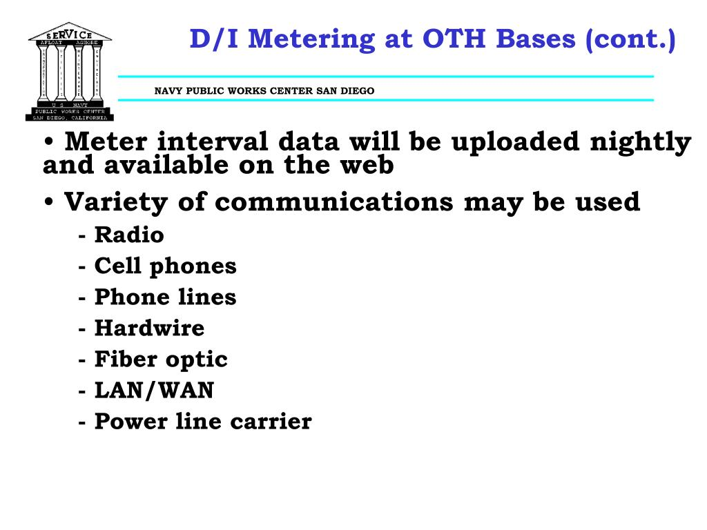 D/I Metering at OTH Bases (cont.)