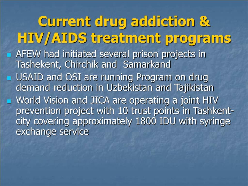 Current drug addiction & HIV/AIDS treatment programs