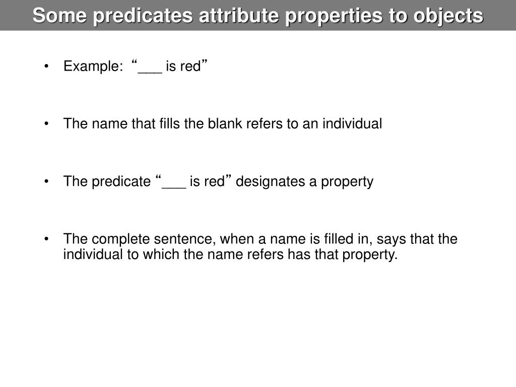 Some predicates attribute properties to objects
