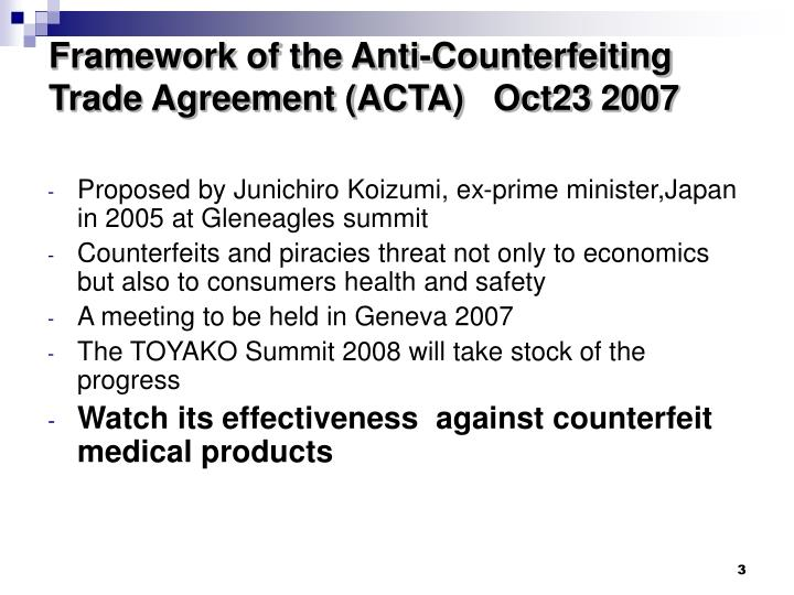 Framework of the anti counterfeiting trade agreement acta oct23 2007