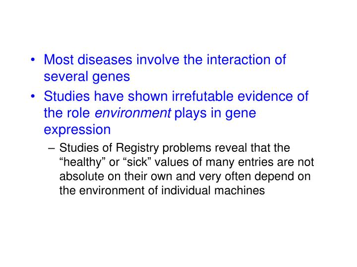 Most diseases involve the interaction of several genes